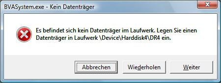 Diese Fehlermeldung erschien im BVASystem, wenn sich in einem Laufwerk kein Datenträger befand.